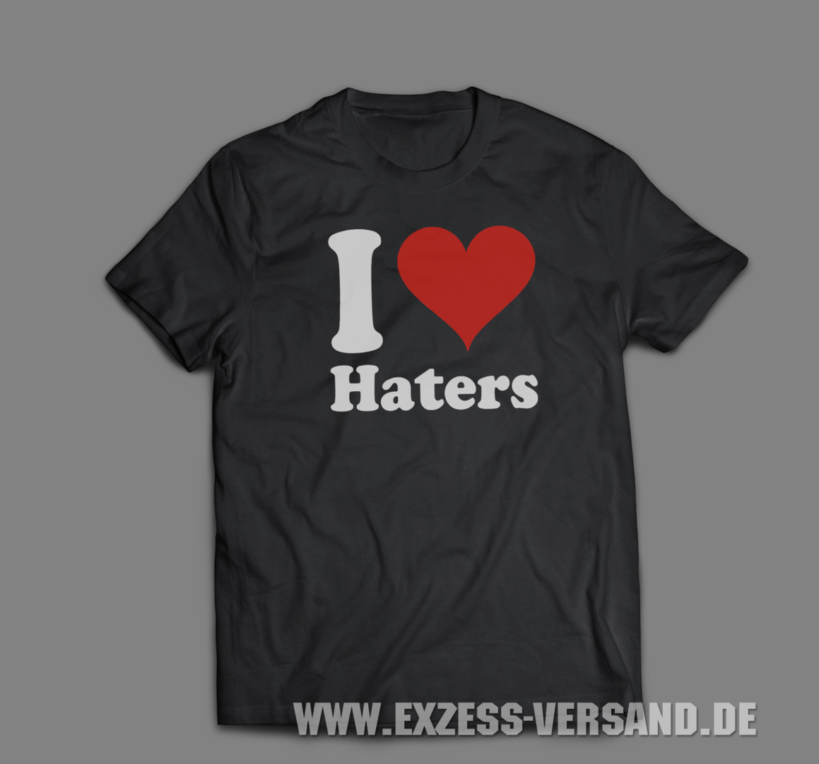 I Love Haters T-Hemd